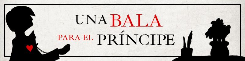 Banner para la novela por entregas Una bala para el príncipe.