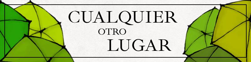 """Banner para la historia por entregas """"Cualquier otro lugar"""""""