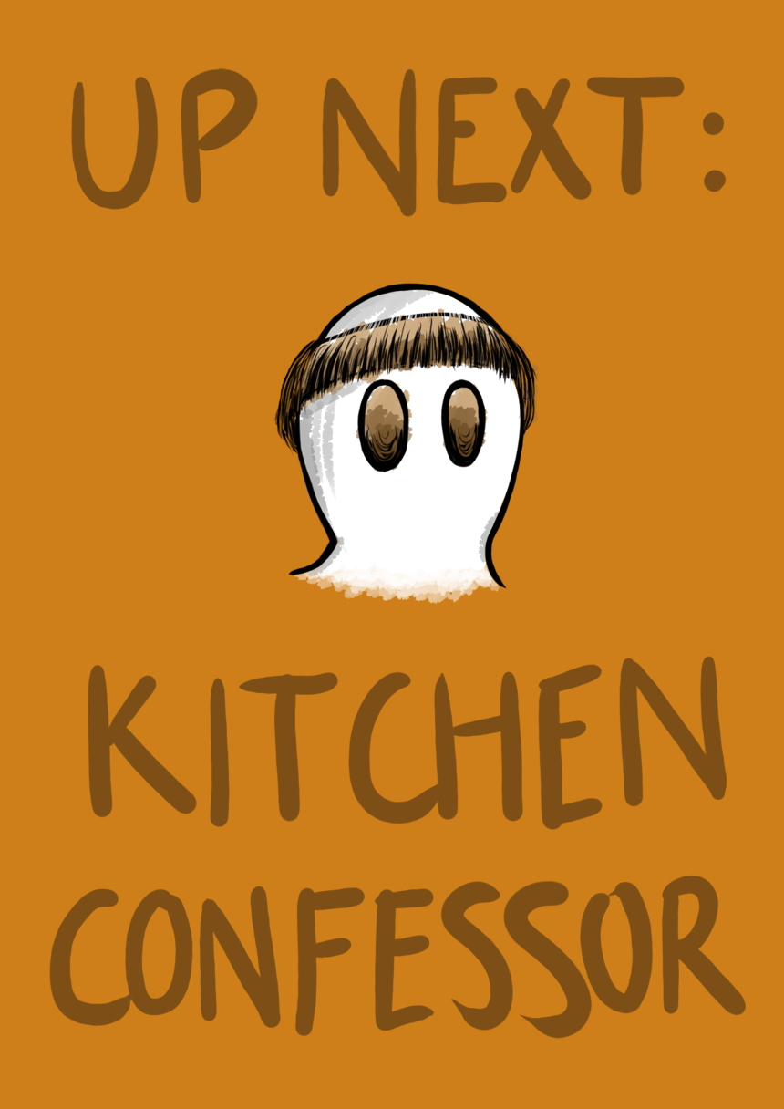 Up next is Kitchen Confessor!