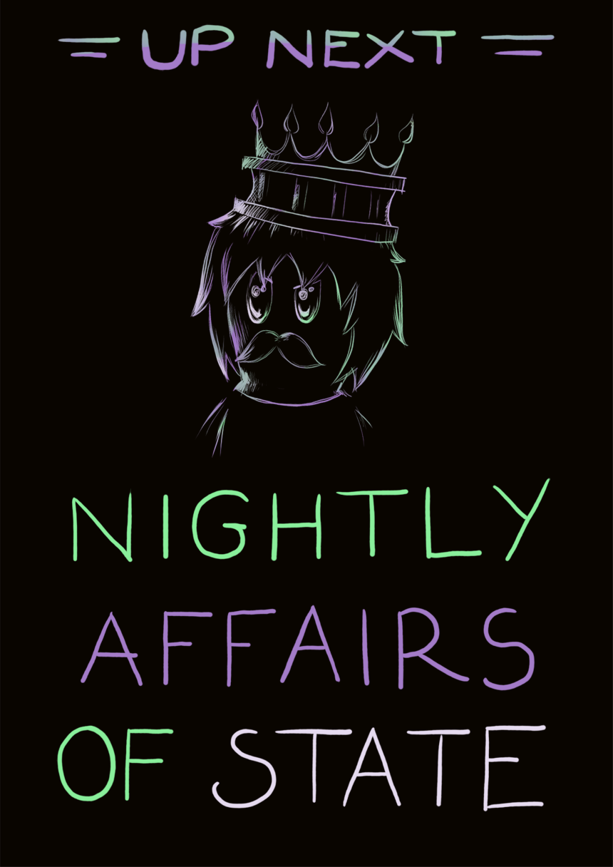 Up next is Nightly Affairs of State!
