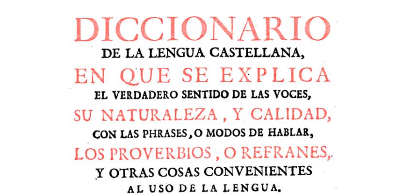 Diccionario de la RAE, 1726-1739